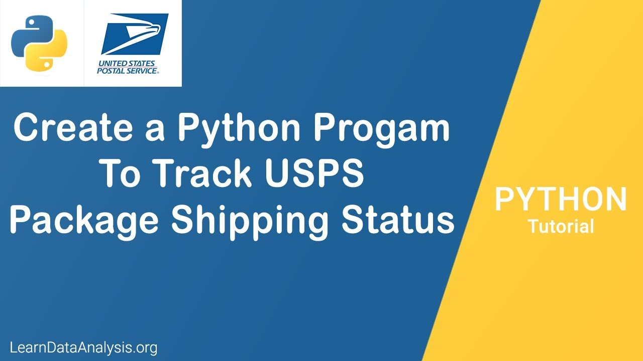 Create a Python Program To Track Your USPS Package Shipping Status | Python  Tutorial