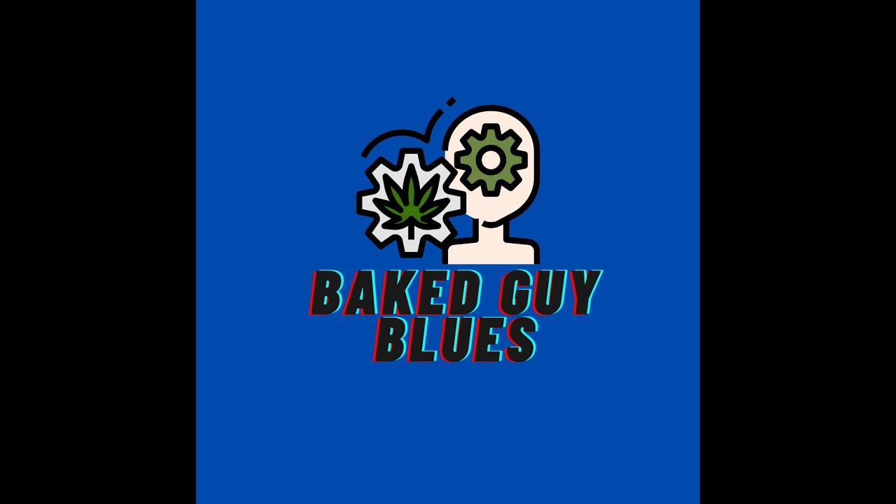 "New Video Series Premiere ""Baked Guy Blues"" Season 1, Episode 1"