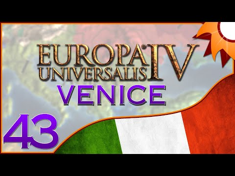 Europa Universalis IV as Venice - Episode 43 ...Absolute Monarchy...