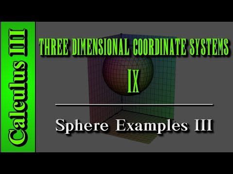 Calculus III: Three Dimensional Coordinate Systems (Level 9 Of 10)   Sphere Examples III