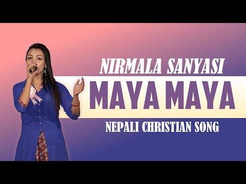 Nepali Christian Song 2017 | MAYA MAYA - Nirmala Sanyashi