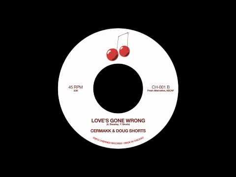 Love's Gone Wrong - Cermakk & Doug Shorts