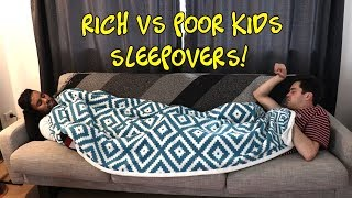 RICH VS POOR KIDS - SLEEPOVERS thumbnail