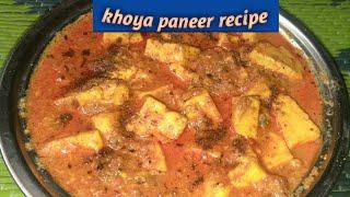 Khoya paneer recipe.. Restaurant pr Jana bhul jayege tb yesi bnakr khayege khoya paneer ki sabji..