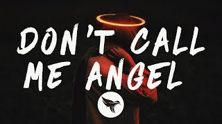 Ariana Grande, Miley Cyrus, Lana Del Rey - Don't Call Me Angel (Charlie's Angels) (Lyrics)