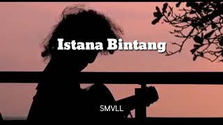 Download lagu Istana Bintang | SMVLL