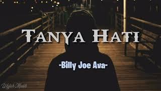 Gambar cover Tanya Hati Cover Billy Joe Ava ( Lirik Video)