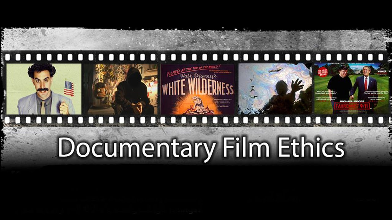 ethics of documentary filmmaking in theory and practice