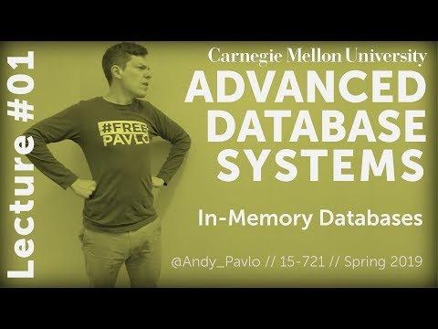CMU Advanced Database Systems - 01 In-Memory Databases (Spring 2019)