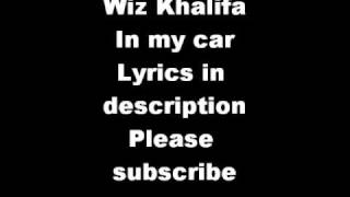 Wiz Khalifa- In My Car with lyrics (New 2010)
