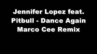 Baixar Jennifer Lopez feat. Pitbull - Dance Again Marco Cee Remix