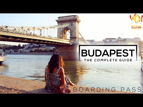 Budapest City Travel Guide | Boarding Pass | ft. Parampara Patil Hashmi  | World Culture Network