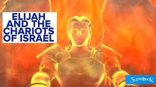 Elijah and the Chariots of Israel - Superbook