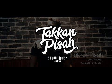 Eren - Takkan Pisah [Slow Rock] Cover by Jake Hays REUPLOAD
