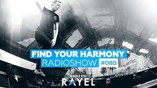 Andrew Rayel - Find Your Harmony Radioshow #080