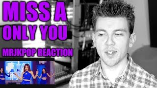 Miss A Only You Reaction / Review - MRJKPOP ( 다른 남자 말고 너 )