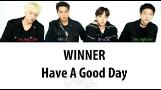 [3.43 MB] WINNER - Have A Good Day (Japanese Ver.) (Color Coded Lyrics ENGLISH/ROM/KAN)