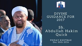 Shaikh Abdullah Hakim Quick - Divine Guidance for 2017