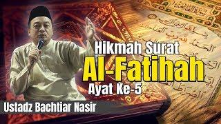 Ustadz Bachtiar Nasir - Hikmah Surat Al-Fatihah ayat 5