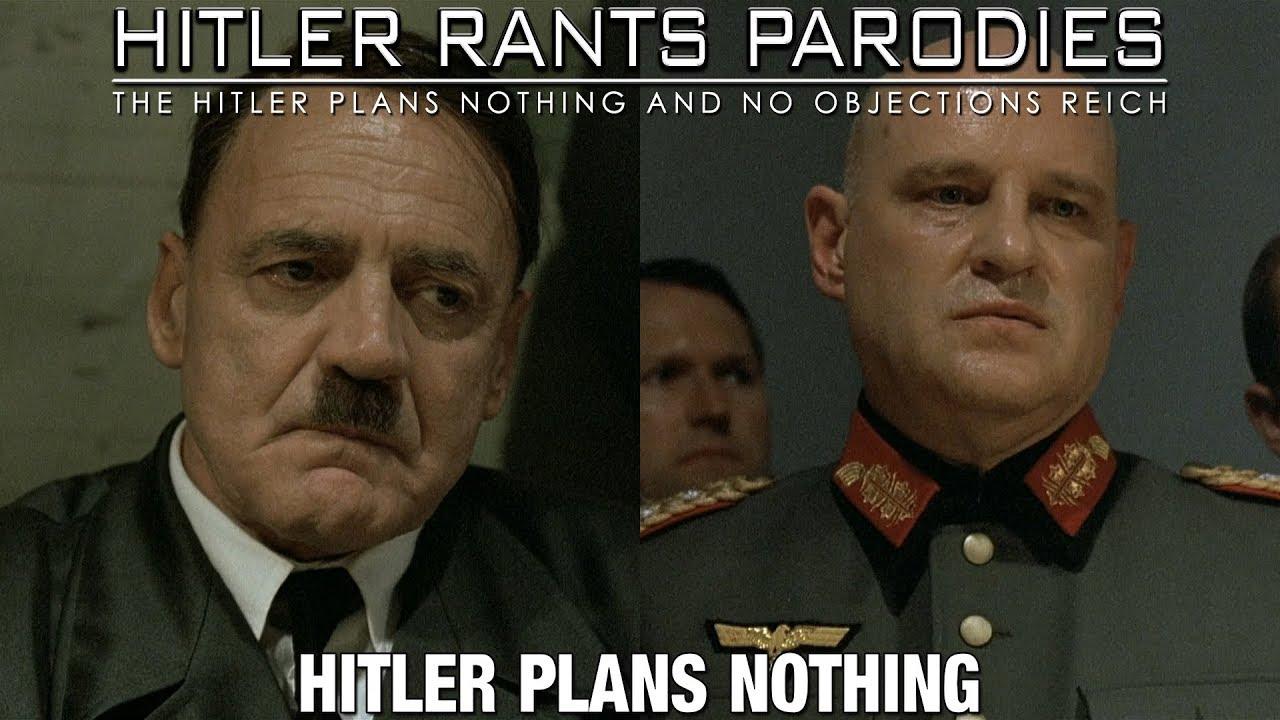 Hitler plans nothing