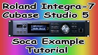 Roland integra -7/ Cubase Studio 5 - Soca Demo Example ( 3 )