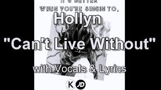 """Hollyn """"Can t Live Without"""" with Vocals & Lyrics"""