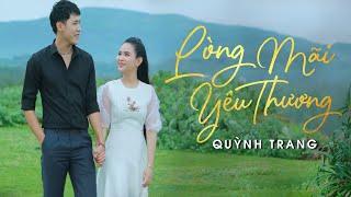 Lòng Mãi Yêu Thương | Quỳnh Trang | Album Khúc Tương Phùng | Official MV