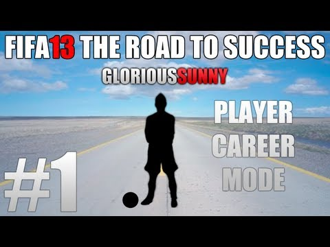 FIFA 13 | The Road To Success #1 - The Birth Of A Legend