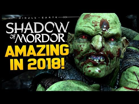 THIS is Shadow Of Mordor in 2018