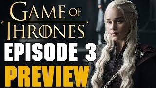Game Of Thrones Season 7 Episode 3 Preview Breakdown