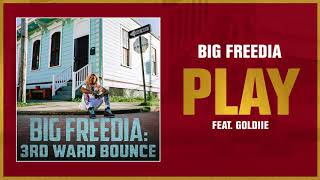 Big Freedia - Play feat. Goldiie ( Audio)