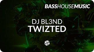 DJ Bl3nd - Twizted