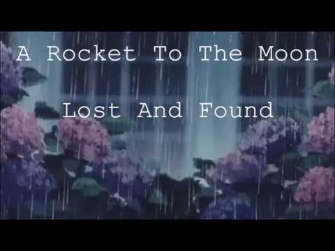 A Rocket To The Moon - Lost And Found (Lyrics)