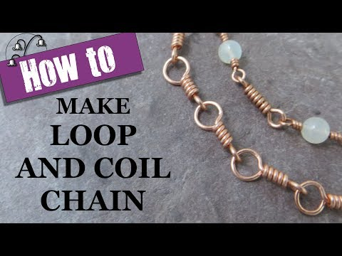 Jewelry Chain Making - Loop and Coil Links