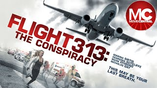 Flight 313: The Conspiracy (A Dark Reflection) | 2015 Thrill...