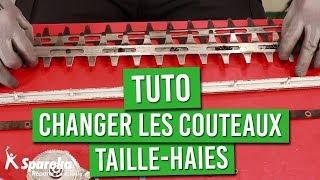 Tuto - Comment changer les couteaux du taille haies