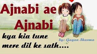 Ajnabi ae Ajnabi   Gagan Sharma
