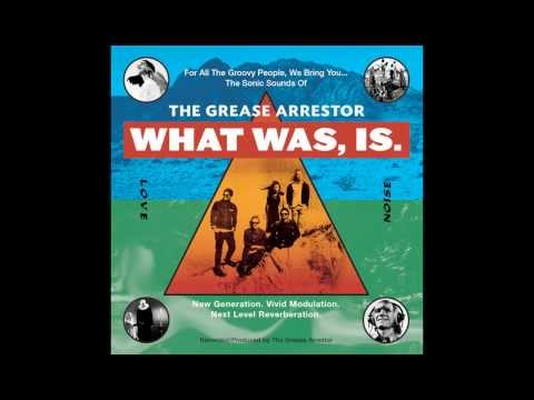 The Grease Arrestor - WHAT WAS, IS. (Full Album)