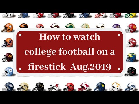 HOW TO WATCH COLLEGE FOOTBALL ON A FIRESTICK 2019