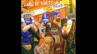 Watch Charlie Robison Good Times video