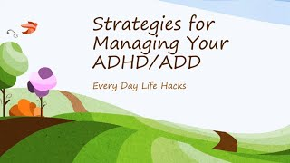 Life Hacks For Adults with ADHD and ADD