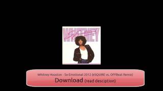 Whitney Houston - So Emotional 2012 (eSQUIRE vs. OFFBeat Remix) | FREE DOWNLOAD | HD Audio