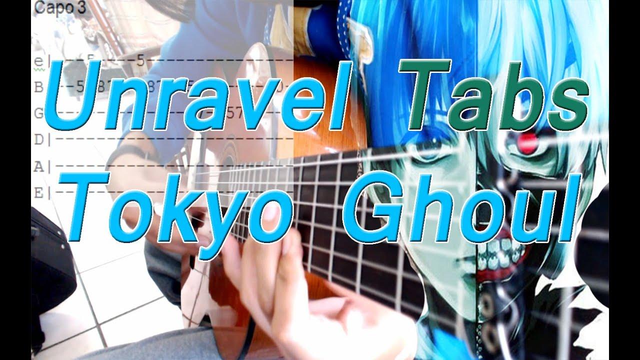 tokyo ghoul Unravel opening guitarra tabs fingerstyle fingerpicking Guitar u6771u4eacu55b0u7a2e - YouTube