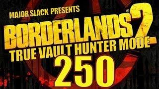Borderlands 2 TVHM Walkthrough - Part 250 - Farming the Warrior, Slag Test