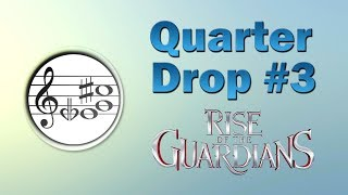 QuarterDrop Episode 3 - Rise of the Guardians