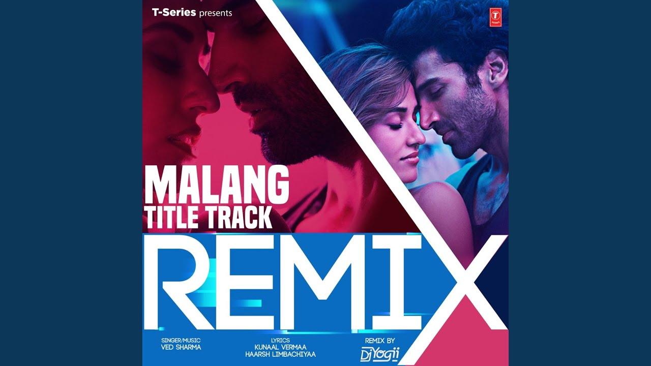 Malang Title Track Remix Ved Sharma Dj Yogii Shazam