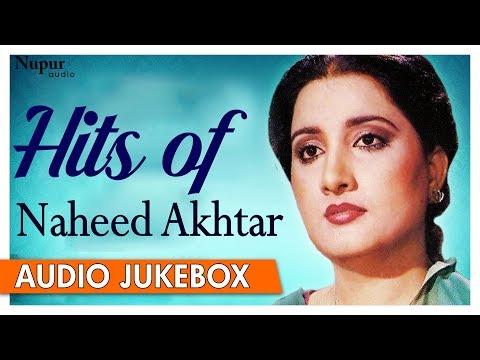 Hits of Naheed Akhtar | Superhit Pakistani Romantic Songs | Nupur Audio