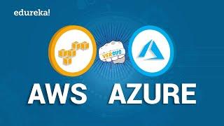 AWS vs Azure | Difference Between Microsoft Azure and Amazon AWS | AWS Training | Edureka