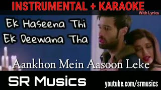 Aankhon Mein Leke Aasoon Instrumental + Karaoke With Lyrics | SR Musics