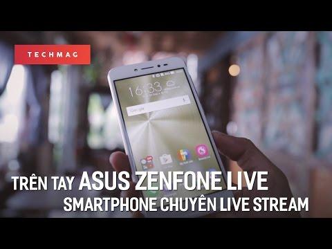 """TechMenu 26/4: Trên tay Asus Zenfone Live : """"Smartphone chuyên Livestream đầu tiên trên TG"""""""